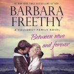 Between Now And Forever, Barbara Freethy