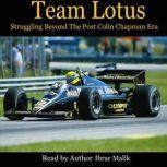 Team Lotus Struggling Beyond The Post Colin Chapman Era, Ibrar Malik