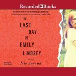 Last Day of Emily Lindsey, Nic Joseph