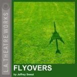 Flyovers, Jeffrey Sweet