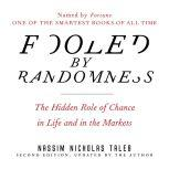 Fooled by Randomness The Hidden Role of Chance in Life and in the Markets, Nassim Nicholas Taleb