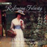 Refining Felicity, M. C. Beaton