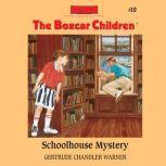 Schoolhouse Mystery, Gertrude Chandler Warner