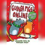 Guinea Pigs Online: Christmas Quest, Jennifer Gray