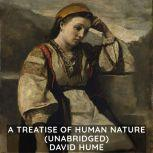 A Treatise of Human Nature (Unabridged), David Hume