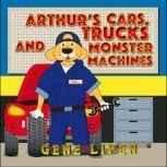Arthur's Cars, Trucks and Monster Machines, Gene Lipen