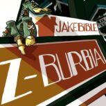 Z-Burbia A Post Apocalyptic Zombie Adventure Novel, Jake Bible