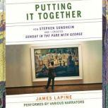 Putting It Together  How Stephen Sondheim and I Created Sunday in the Park with George, James Lapine