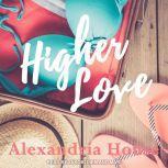 Higher Love, Alexandria House