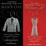 The Most Important Year in a Woman's Life/The Most Important Year in a Man's Life What Every Bride Needs to Know / What Every Groom Needs to Know, Robert Wolgemuth
