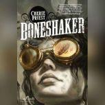 Boneshaker, Cherie Priest