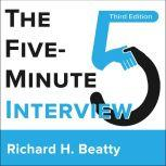 The Five-Minute Interview 3rd Edition, Richard H. Beatty