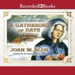 A Gathering of Days A New England Girl's Journal, 1830-1832, Joan W. Blos