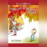 Maple & Willow Apart, Lori Nichols