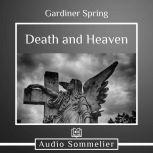 Death and Heaven, Gardiner Spring