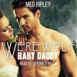 Werewolf Baby Daddy - Packs Of The Pacific Northwest Series, Book 2, Meg Ripley