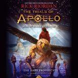 The Trials of Apollo, Book Two: The Dark Prophecy, Rick Riordan