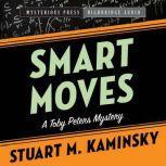 Smart Moves A Toby Peters Mystery, Stuart Kaminsky