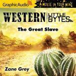 The Great Slave, Zane Grey