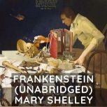 Frankenstein  (Unabridged), Mary Shelley