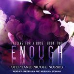 Enough, Stephanie Nicole Norris
