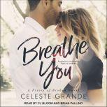 Breathe You, Celeste Grande