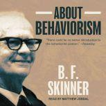 About Behaviorism, B.F. Skinner