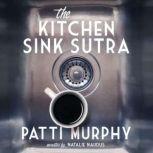 The Kitchen Sink Sutra, Patti Murphy