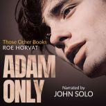 Adam Only, Roe Horvat