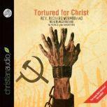 Tortured for Christ, Richard Wurmbrand