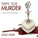 Tippy Toe Murder, Leslie Meier