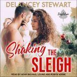 Shaking the Sleigh, Delancey Stewart