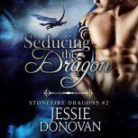 Seducing the Dragon, Jessie Donovan
