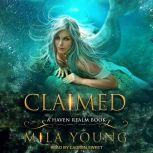 Claimed, Mila Young