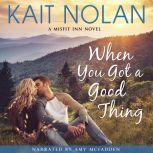 When You Got A Good Thing, Kait Nolan
