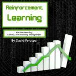 Reinforcement Learning Machine Learning, Gamma, and Inventory Management, David Feldspar