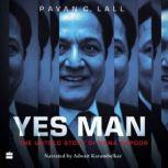 Yes Man The Untold Story of Rana Kapoor, Pavan C. Lall