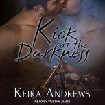 Kick at the Darkness, Keira Andrews