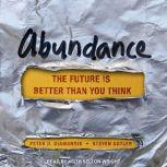 Abundance The Future Is Better Than You Think, Peter H. Diamandis