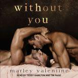 Without You, Marley Valentine