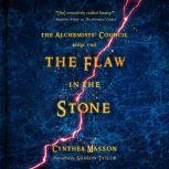 The Flaw in the Stone The Alchemists' Council, Book 2, Cynthea Masson