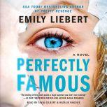 Perfectly Famous, Emily Liebert