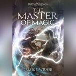 The Master of Magic, James E. Wisher
