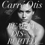 Download Beauty Disrupted The Carre Otis Story By Carre border=