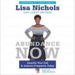 Abundance Now Amplify Your Life & Achieve Prosperity Today, Lisa Nichols
