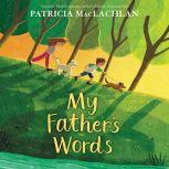 My Father's Words, Patricia MacLachlan