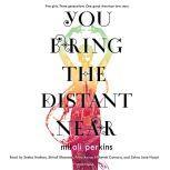 You Bring the Distant Near, Mitali Perkins