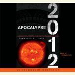 Apocalypse 2012 A Scientific Investigation into Civilization's End, Lawrence E. Joseph