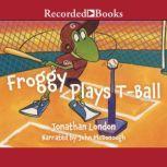 Froggy Plays T-Ball, Jonathan London