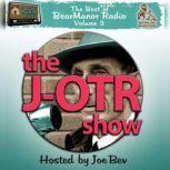 The J-OTR Show with Joe Bev The Best of BearManor Radio, Vol. 3, Joe Bevilacqua; Lorie Kellogg